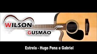 Baixar Estrela - Hugo Pena e Gabriel (Wilson Gusmão cover)