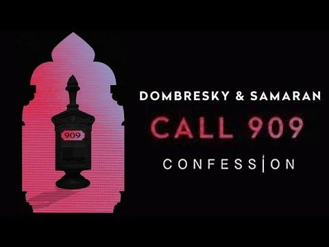 Dombresky & Samaran  - Call 909 | CONFESSION