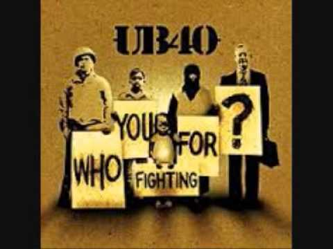 UB40 - i'll Be On My Way (Who You Fighting For)