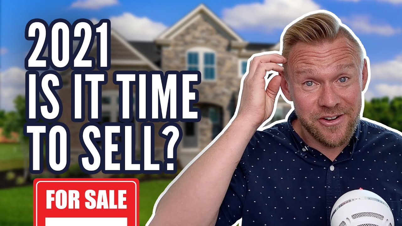 Should You Sell Your House in 2021? Weighing the PROS and CONS