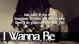Vedo The Singer - I Wanna Be (Prod. By Hitstory)