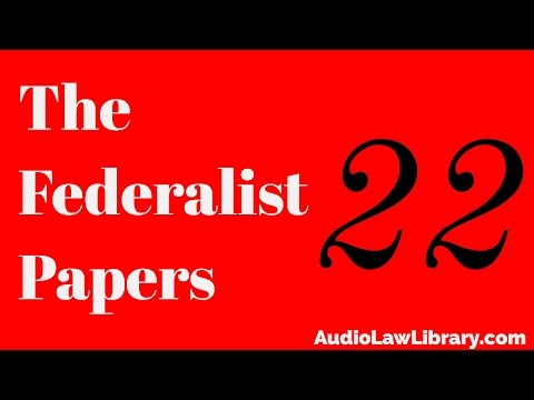 Federalist Papers - #22 Other Defects of the Present Confederation (Audiobook)