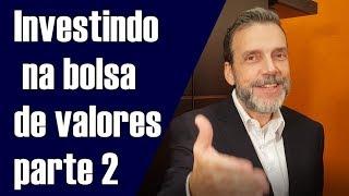 INVESTINDO NA BOLSA DE VALORES (PARTE 2) - FACILITA INVESTE