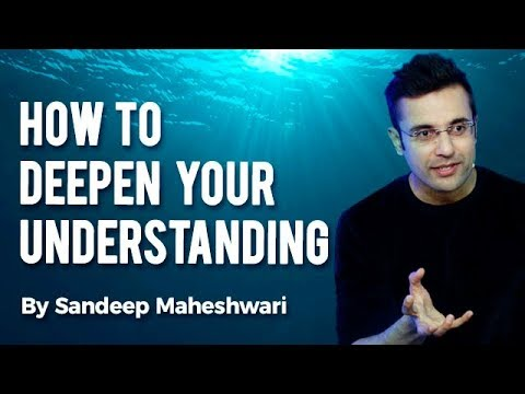 How to Deepen Your Understanding? By Sandeep Maheshwari I Hindi