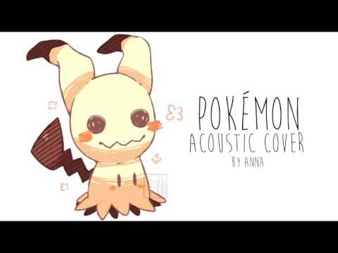 Pokemon Theme Song || acoustic【Anna】
