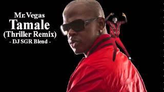 Mr.Vegas - Tamale (Thriller Remix) - DJ SGR Blend