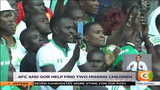 AFC and Gor derby help find two missing children