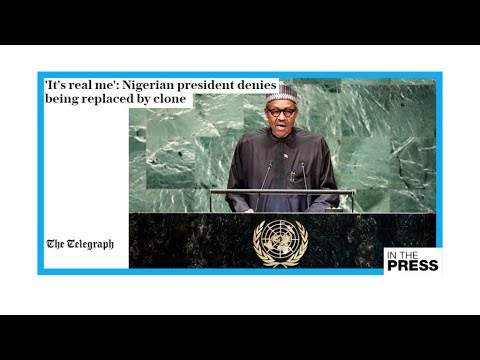 'It's the real me': Nigerian president confirms existence, denies he's been cloned