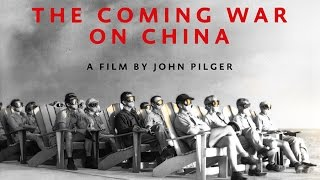 The Coming War on China - a film by John Pilger - Official trailer