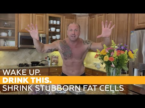 wake-up.-drink-this.-shrink-stubborn-fat-cells