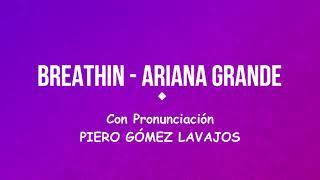 Breathin   Ariana Grande con Pronunciación