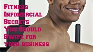 Fitness Infomercial Secrets You Should Swipe for Your Business
