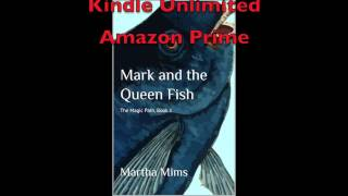 Mark and the Queen Fish Book Trailer 1