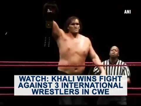 Watch: Khali wins fight against 3 international wrestlers in CWE - ANI News
