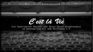Trailer - C'est la vie (Tanztheaterprojekt)