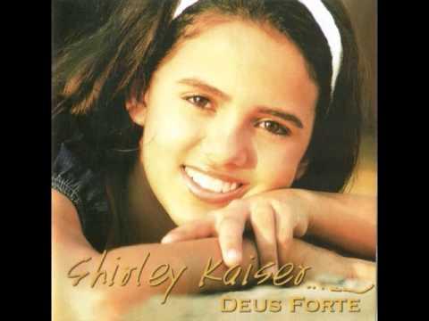 Shirley Kaiser Deus Forte  CD Completo