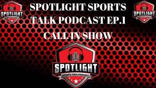 SpotLight Sports Talk Podcast Ep.1 | NBA Playoffs, NFL News ,Wwe , & Many More