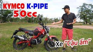 """KYMCO K-PIPE 50cc ▶ Đánh giá chi tiết Xe không cần bằng lái dành cho """"Cậu Ấm"""""""