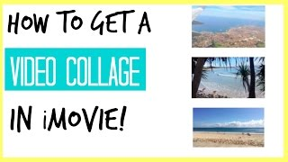 How to make a Video Collage in iMovie! Alana