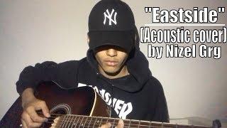 """Eastside"" Benny blanco, Halsey & Khalid (Acoustic cover) by Nizel Grg"