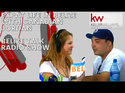 Expat Life in Belize with Canadian Jordan on Belize Talk Radio Show