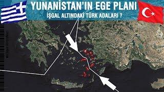 Yunanistan'ın Ege Planı | İşgal Edilen TÜRK Adaları ?