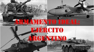 Armamento ideal: Ejército Argentino