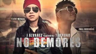 J Alvarez ft Farruko - No Demores (...