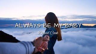 Always Be My Baby - David Cook (Lyrics)