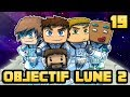 OBJECTIF LUNE 2 : L'EPISODE ULTIME ! #19