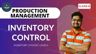 Inventory | Inventory Control | Stock Levels | Production Management