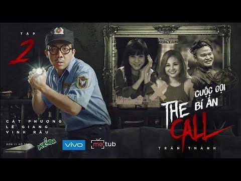 THE CALL TẬP 2 - CUỘC GỌI BÍ ẨN   TRẤN THÀNH, CÁT PHƯỢNG, LÊ GIANG, VINH RÂU   Hài Trấn Thành 2018