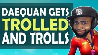 DAEQUAN GETS TROLLED AND TROLLS BACK! | HIGH KILL FUNNY GAME - (Fortnite Battle Royale)