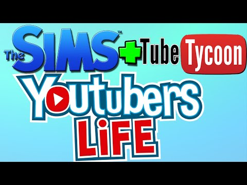 THE SIMS + TUBE TYCOON = YOUTUBERS LIFE