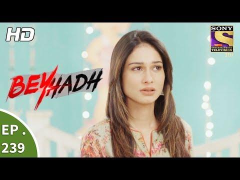 Beyhadh - बेहद - Ep 239 - 8th September, 2017