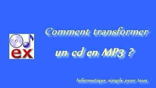 Comment transformer un cd musical en MP3 ?