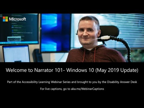 Accessibility Learning Webinar Series: Narrator 101 For The May 2019 Update To Windows 10