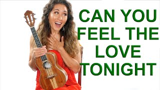 Can You Feel the Love Tonight - The Lion King Ukulele Tutorial and Play Along
