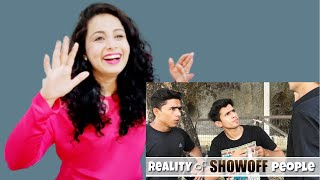 REALITY OF SHOWOFF PEOPLE | Round2Hell | R2H Reaction | Nakhrewali Mona