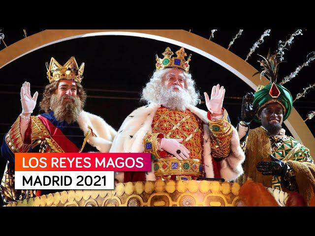 Los Reyes Magos llegan a Madrid 2021 👑