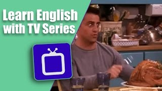 English with TV Series: Joey's Thanksgiving Pants