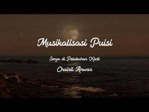 Musikalisasi Puisi - Senja di Pelabuhan Kecil (Chairil Anwar)