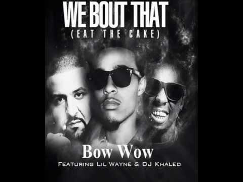 BOW WOW FT. LIL WAYNE & DJ KHALED 'EAT THE CAKE' Mp3