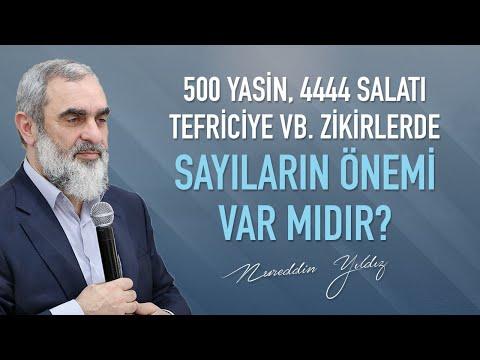 500 Yasin 4444 Salatı Tefriciye vb  zikirlerde sayıların önemi var mıdır? Nureddin Yıldız