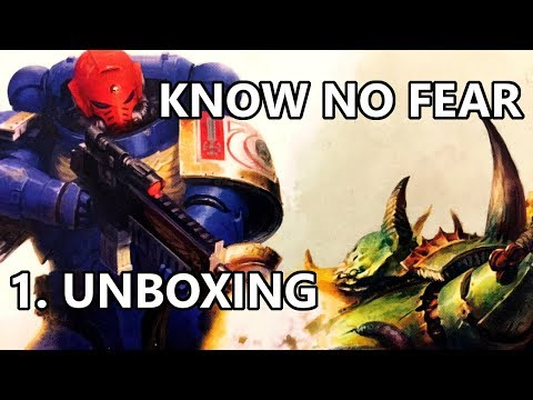 Warhammer 40,000: Know No Fear - Part 1 (Unboxing)