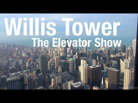 Willis Tower, Chicago - The Elevator Show