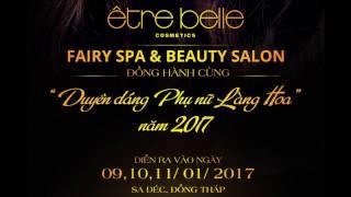 """Être Belle - Fairy Spa & Beauty Salon đồng hành cùng chương trình """" Duyên dáng phụ nữ làng hoa 2017"""""""
