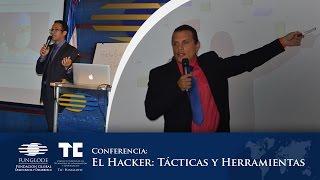 Conferencia: El Hacker: Tácticas y Herramientas