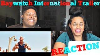 "Baywatch International Trailer - ""Ready"" REACTION!!!"