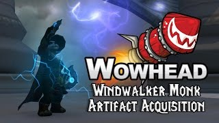 Windwalker Monk Artifact Acquisition Preview